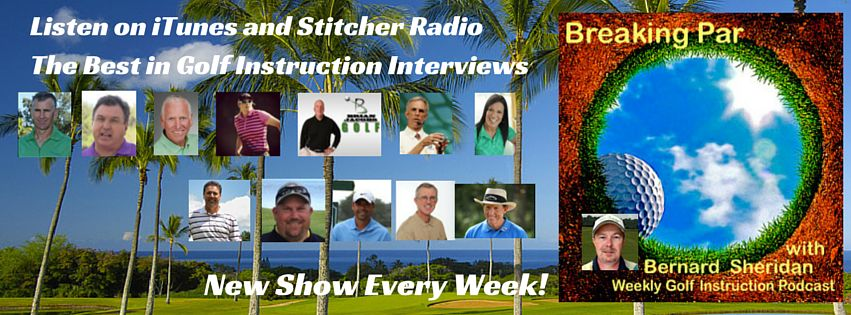 David Leadbetter Interview on Breaking Par with Bernard Sheridan Podcast Breaking Par header facebook 2