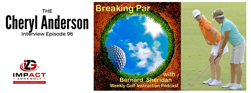 Breaking Par with Bernard Sheridan 96 Cheryl Anderson Interview Cheryl Anderson