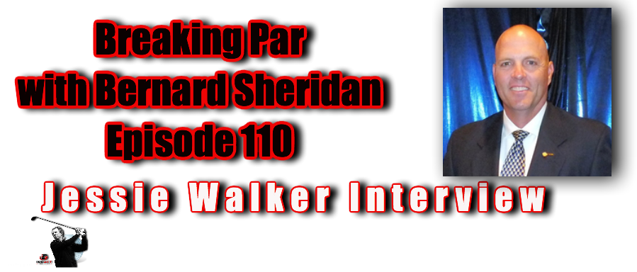 Jessie Walker Interview Breaking Par with Bernard Sheridan Episode 110 Jessie Walker Header