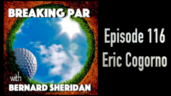 Breaking Par Episode 116 Eric Cogorno Interview IMG 1407 e1485881606716