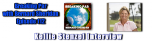 Breaking Par with Bernard Sheridan 113 Kellie Stenzel Interview Kellie podcast header 300x82