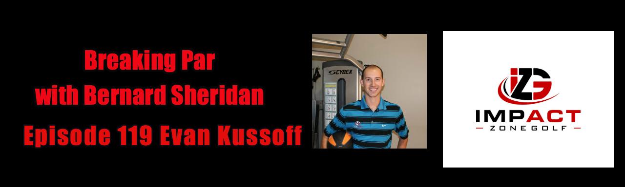 Breaking Par Episode 119 Evan Kussoff Evan Kussoff Header