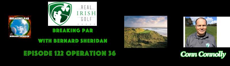 Breaking Par with Bernard Sheridan 123 Real Irish Golf Conn Connolly Header 800x230