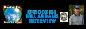 Bill Abrams Interview Episode 128 Bill Abrams header 300x101