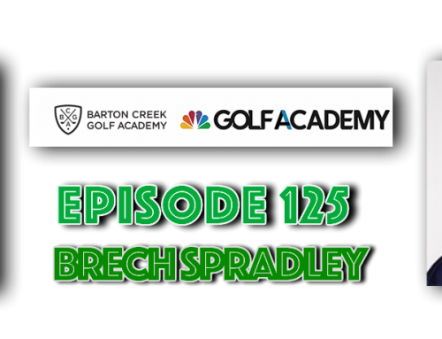 Breaking Par Episode 125 Brech Spradley