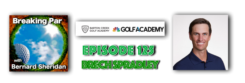 Breaking Par Episode 125 Brech Spradley Brech header 800x271
