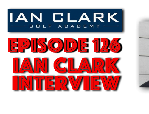 Breaking par Episode 126 Ian Clark Interview