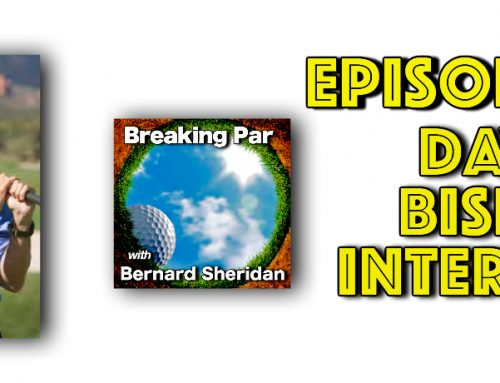 Dave Bisbee Episode 142 Breaking Par with Bernard Sheridan