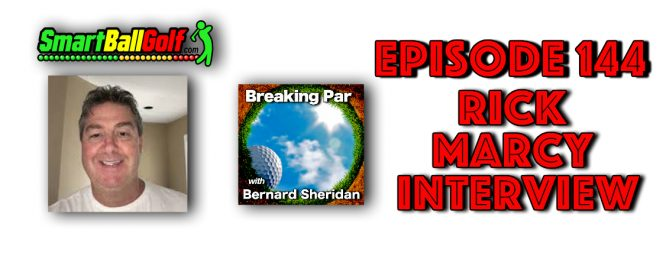 Breaking Par with Bernard Sheridan Episode 144 Rick Marcy Interview Rick Marcy header 669x272  Home Rick Marcy header 669x272