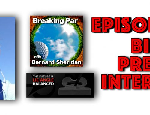 Breaking Par with Bernard Sheridan 147 Bill Presse Interview