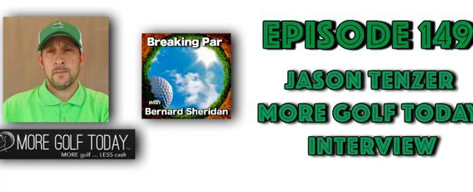 Breaking Par with Bernard Sheridan 149 Jason Tenzer of More Golf Today Jason tenzer 669x272  Home Jason tenzer 669x272