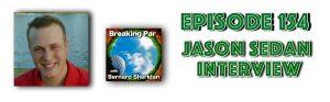 [object object] Breaking Par with Bernard Sheridan 154 Jason Sedan Interview Jason Sedan 154 header 300x93