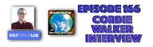 Breaking Par with Bernard Sheridan Episode 166 Cordie Walker Interview Cordie Walker 166 header 300x93