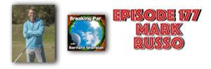 Breaking Par with Bernard Sheridan 177 Mark Russo PGA Interview Mark Russo header 300x98
