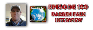 Breaking Par with Bernard Sheridan 180 Darren Falk Interview 180 Darren Falk Header 300x98