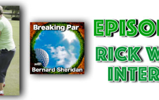 [object object] Breaking Par with Bernard Sheridan Episode 185 Rick Wright Putting Rick Wright Header 320x202  Breaking Par Podcast Rick Wright Header 320x202