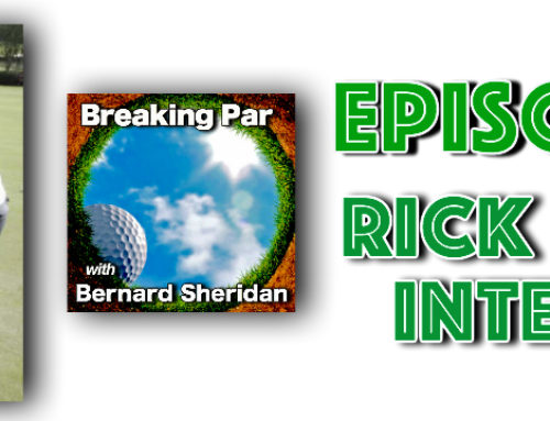Breaking Par with Bernard Sheridan Episode 185 Rick Wright Putting