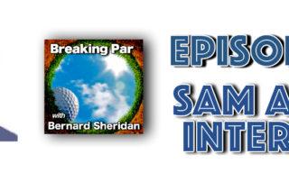 Breaking Par with Bernard Sheridan Sam Adams Interview Episode 184 Sam Adams Header 1 320x202  Breaking Par Podcast Sam Adams Header 1 320x202