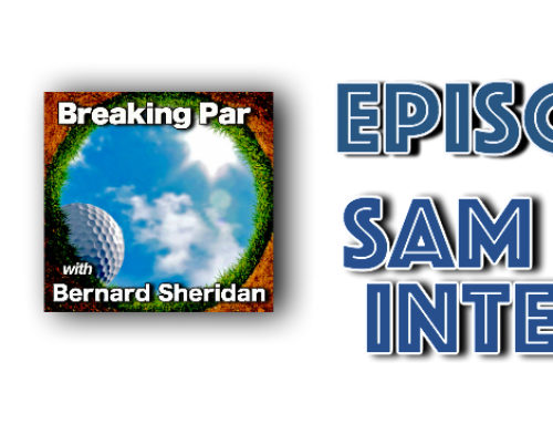 Breaking Par with Bernard Sheridan Sam Adams Interview Episode 184