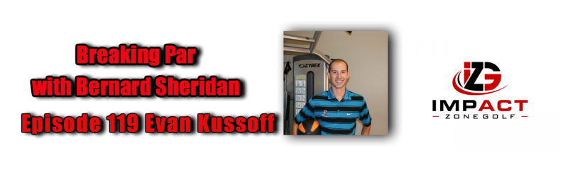 Breaking Par Episode 119 Evan Kussoff Evan Kussoff Header 800x240